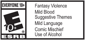 ESRB - Everyone 10+ - Fantasy Violence, Mild Blood, Suggestive Themes, Mild Language, Comic Mischief, Use of Alcohol